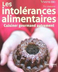 Les intolérances alimentaires : cuisiner gourmand autrement