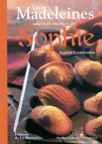 Les madeleines salées et sucrées de Sophie