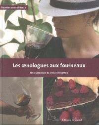 Les oenologues aux fourneaux : une sélection de vins et recettes des oenologues