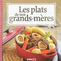 Les plats de nos grands-mères