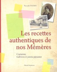 Les recettes authentiques de nos mémères : coutumes, traditions et cuisine paysanne