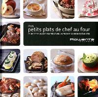 Mes petits plats de chef au four : 25 recettes basse température, vapeur et cuissons délicates