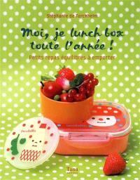 Moi, je lunch box toute l'année ! : petits repas équilibrés à emporter