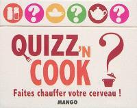 Quizz'n cook ? : faites chauffer votre cerveau !