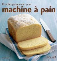 Recettes gourmandes pour machine à pain