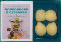 Roudoudous & caramels