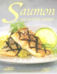 Saumon, 120 recettes passion