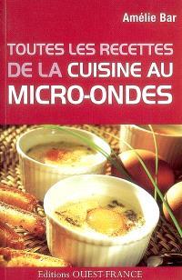 Toutes les recettes de la cuisine au micro-ondes