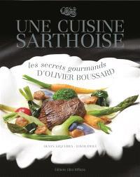 Une cuisine sarthoise : les secrets gourmands d'Olivier Boussard