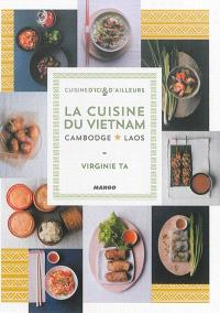 La cuisine du Vietnam, Cambodge, Laos