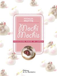 Mochi mochis : douceurs made in Japan