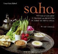 Saha : le voyage d'un chef à travers 150 recettes du Liban et de la Syrie