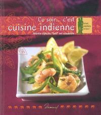 Ce soir... c'est cuisine indienne : soirée épices hot en couleurs