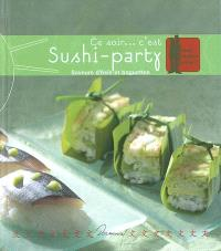 Ce soir... c'est sushi-party : saveurs d'Asie et baguettes