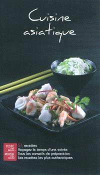 Cuisine asiatique : 51 recettes : voyagez le temps d'une soirée, tous les conseils de préparation, les recettes les plus authentiques