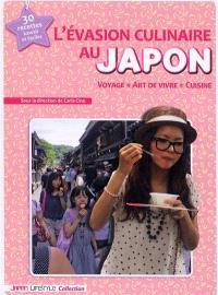 L'évasion culinaire au Japon : voyage, art de vivre, cuisine
