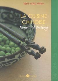 La cuisine chinoise : familiale, pratique
