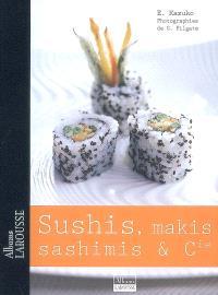 Sushis, makis, sashimis & Cie
