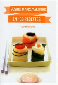 Sushis, makis, yakitoris : en 130 recettes
