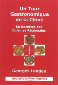 Un tour gastronomique de la Chine : 88 recettes des cuisines régionales
