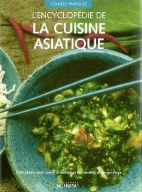 L'encyclopédie de la cuisine asiatique : 1.500 photos pour suivre la réalisation des recettes étape par étape