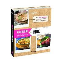 Ma cuisine made in Inde : les 30 recettes incontournables et authentiques