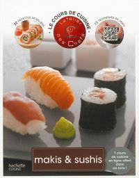 Makis & sushis : 10 techniques en vidéo, 33 recettes détaillées