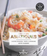 Petits plats asiatiques : cuisine chinoise, thaïe & japonaise