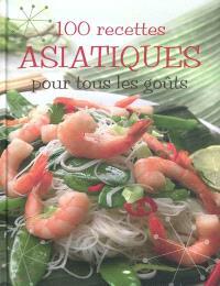 100 recettes asiatiques pour tous les goûts
