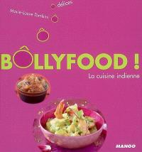 Bollyfood ! : la cuisine indienne