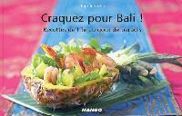 Craquez pour Bali ! : recettes de l'île au goût de paradis