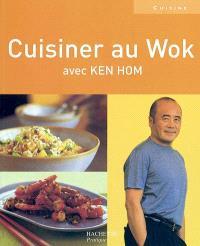 Cuisiner au wok avec Ken Hom