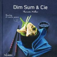 Dim sum & Cie : bouchées et raviolis vapeur