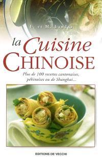 La cuisine chinoise : plus de 100 recettes cantonaises, pékinoises ou de Shanghai
