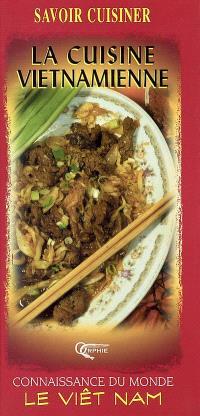 La cuisine vietnamienne : connaissance du monde le Viêt Nam