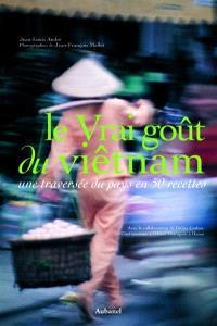 Le vrai goût du Viêt Nam : une traversée du pays en 50 recettes