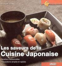 Les saveurs de la cuisine japonaise : recettes traditionnelles, préparations simples et rapides