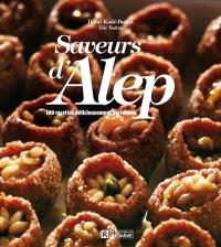 Saveurs d'Alep : [100 recettes délicieusement syriennes]