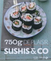 Sushis & Co : 60 recettes testées et approuvées