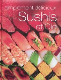 Sushis et Cie : simplement délicieux