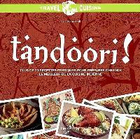 Tandoori ! : plus de 30 recettes pratiques pour préparer chez soi le meilleur de la cuisine indienne