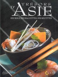 Trésors d'Asie : des bols, des baguettes, des recettes
