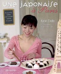 Une Japonaise à Paris : 54 recettes faciles pour cuisiner comme au Japon