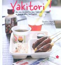 Yakitori : des mini-brochettes pour l'apéritif ou pour un dîner tout entier