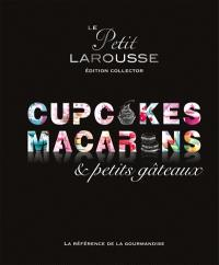 Cupcakes, macarons & petits gâteaux
