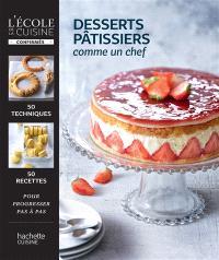Desserts pâtissiers : comme un chef
