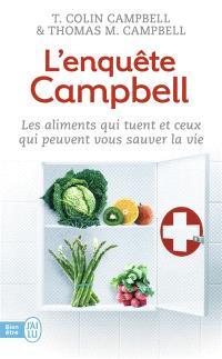 L'enquête Campbell : les aliments qui tuent et ceux qui peuvent vous sauver la vie