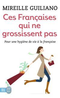 Ces Françaises qui ne grossissent pas : comment font-elles ?