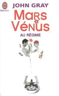 Mars & Vénus au régime : pour deux sexes qui ne viennent pas de la même planète, enfin une méthode de régime qui respecte leurs différences !