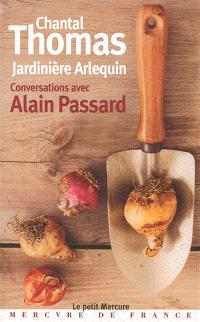 Jardinière arlequin : conversations avec Alain Passard